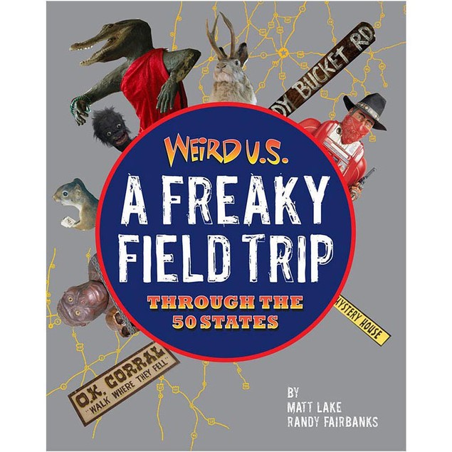 Weird US A Freaky Field Trip Through the 50 States Book, Scenic America by