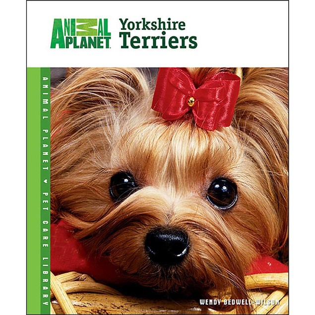 Animal Planet Yorkshire Terriers Book, Yorkshire Terriers by TFH Publicatio