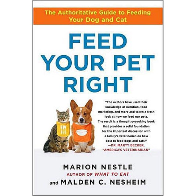 Feed Your Pet Right: The Authoritative Guide to Feedin, Assorted Dogs by Fr