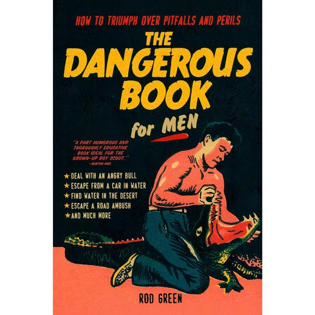 The Dangerous Book for Men, More Humor by Sourcebooks