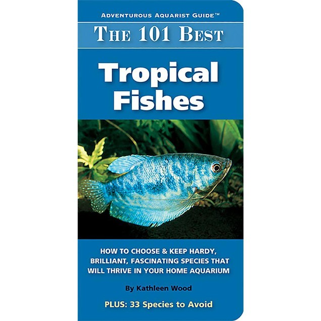 The 101 Best Tropical Fishes Book, Sea Life by TFH Publications