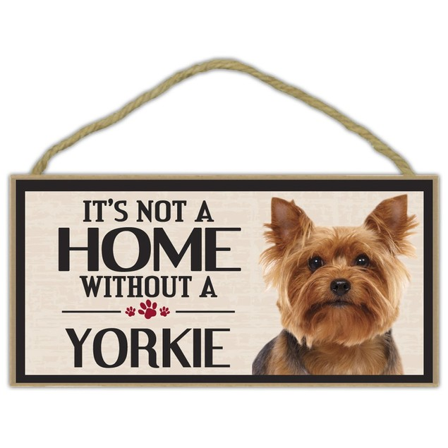 """It's Not a Home Without a Yorkie Wood Sign Dog 5"""" x 10""""  Puppy Imagine This"""