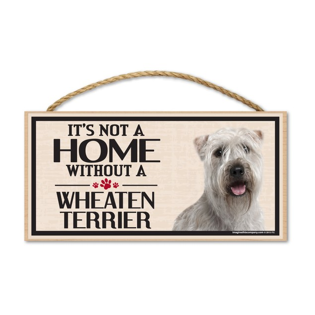 """It's Not A Home Without A Wheaten Terrier, 10"""" x 5"""""""