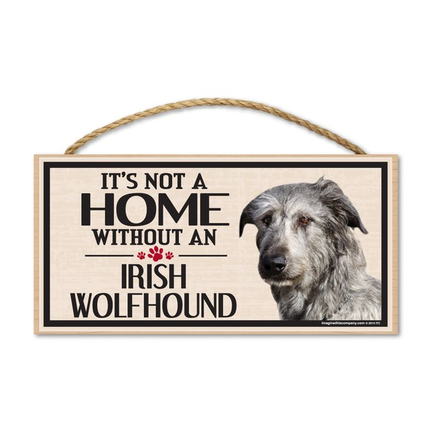"""It's Not A Home Without An Irish Wolfhound, 10"""" x 5"""""""