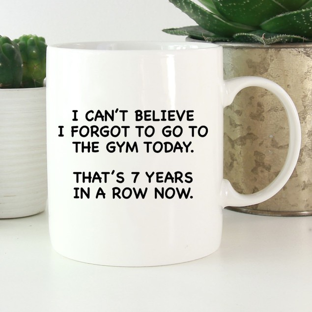 I Forgot To Go To The Gym Mug - Fun Coffee Mug