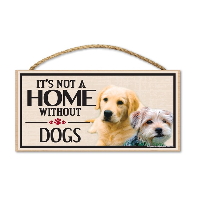 """It's Not A Home Without Dogs, 10"""" x 5"""""""