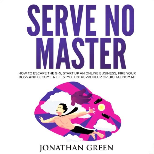 FREE AUDIOBOOK - Serve No Master: How To Escape the 9-5