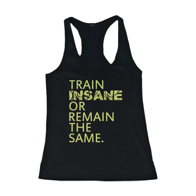 Train Insane or Remain the Same Women's Workout Tanktop Sleeveless Gym Tank