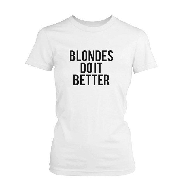 Best Friend Quote T Shirt- Blondes Brunettes Do Better - Matching BFF Shirt