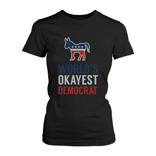 World's Okayest Democratic Funny Political Red White Blue Shirt for Women