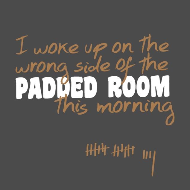 Padded Room T-shirt