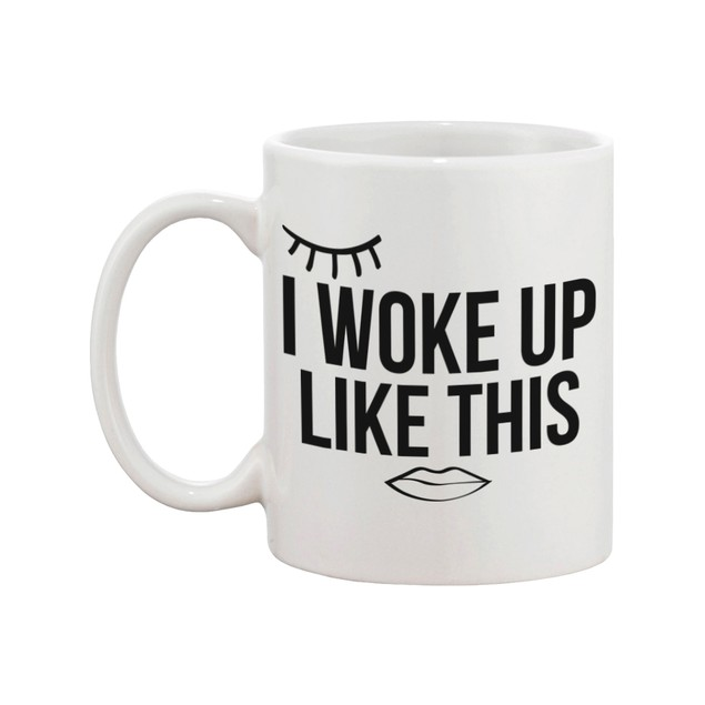 I Woke Up Like This, Flawless Coffee Mug