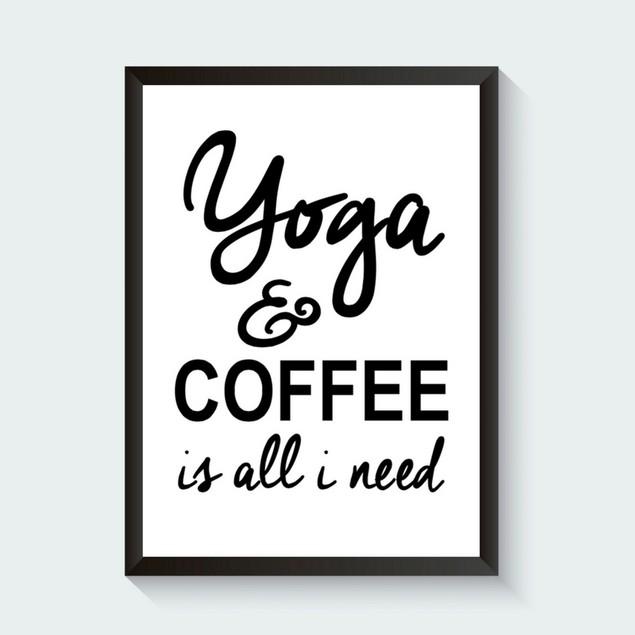 Yoga and Coffee Is All I Need - Free Digital Print