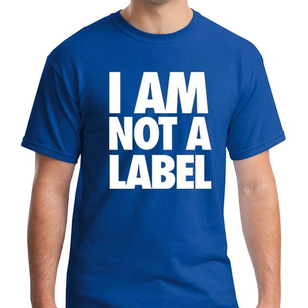 "Men's ""I AM NOT A LABEL"" Graphic T-Shirt - S-3X"