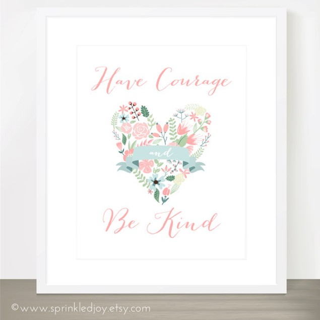 Have Courage Be Kind Floral Print