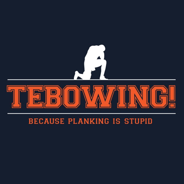 Tebowing! Because Planking Is Stupid T-Shirt